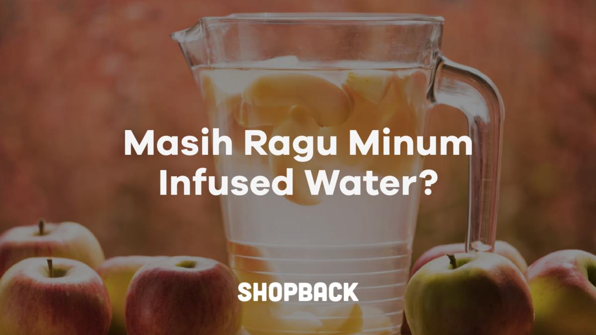 10 Manfaat Infused Water yang Sudah Terbukti Ampuh