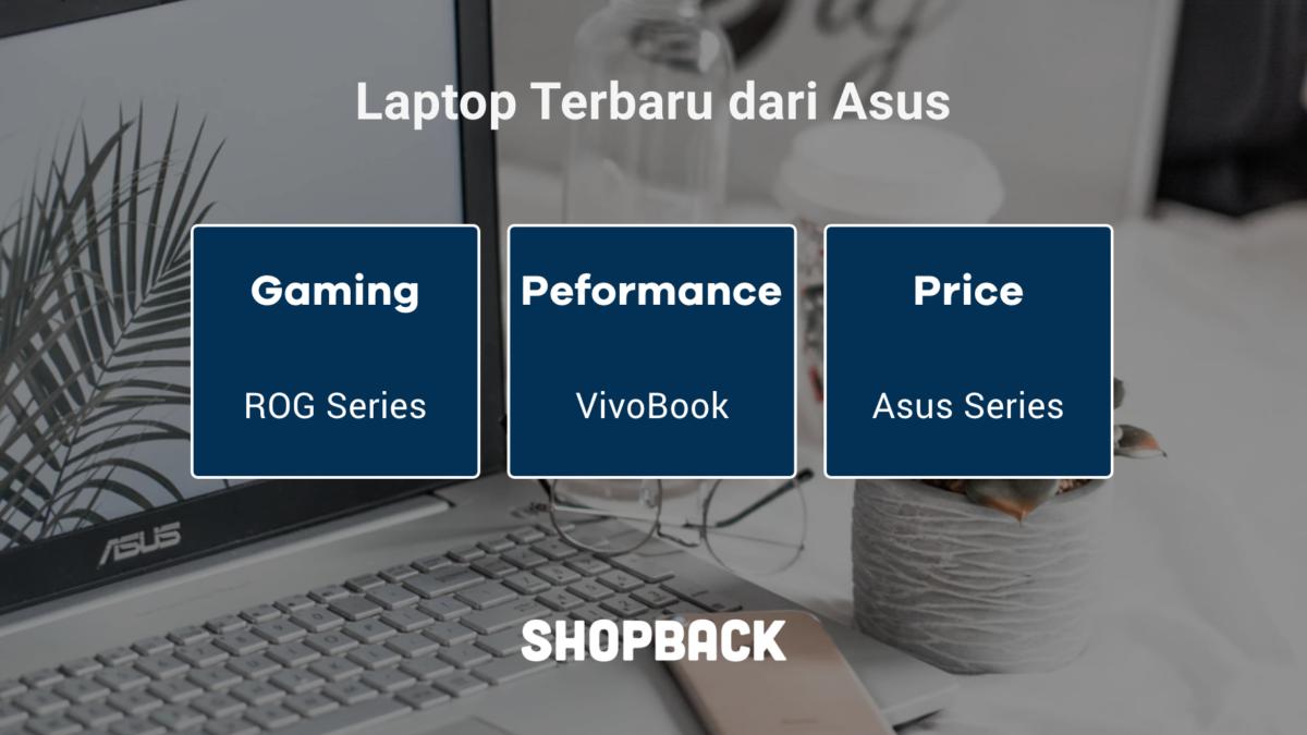 Mau Ganti Laptop? Ini 16 Rekomendasi Laptop Asus Terbaru 2019