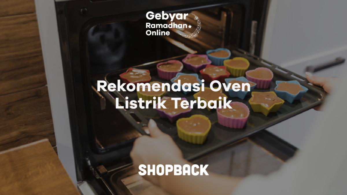 12 Rekomendasi Merk Oven Listrik dengan Produk Berkualitas dan Harga yang Terjangkau