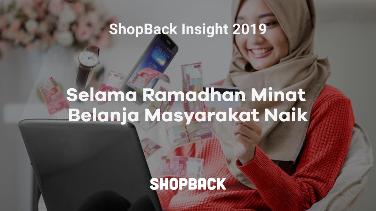 ShopBack Insight 2019: Masyarakat Indonesia Rata-rata Habiskan Rp 1,2 juta Selama Ramadhan di Platform e-Commerce