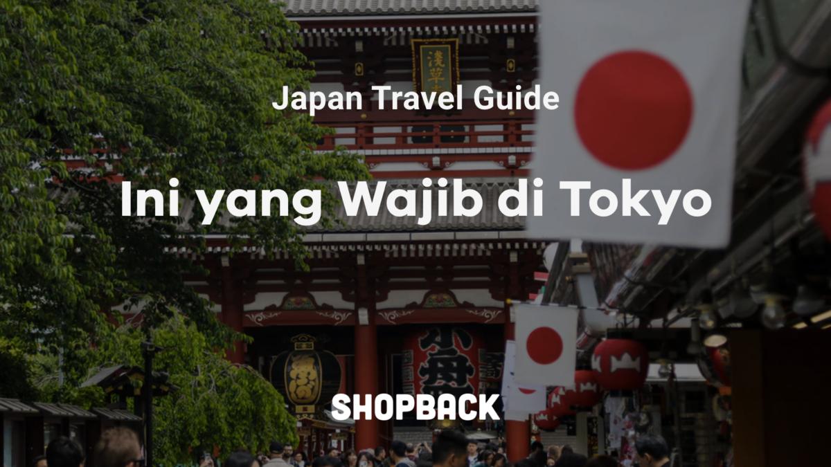 15 Tempat Wisata di Tokyo yang Wajib Masuk dalam Itinerary Kamu!