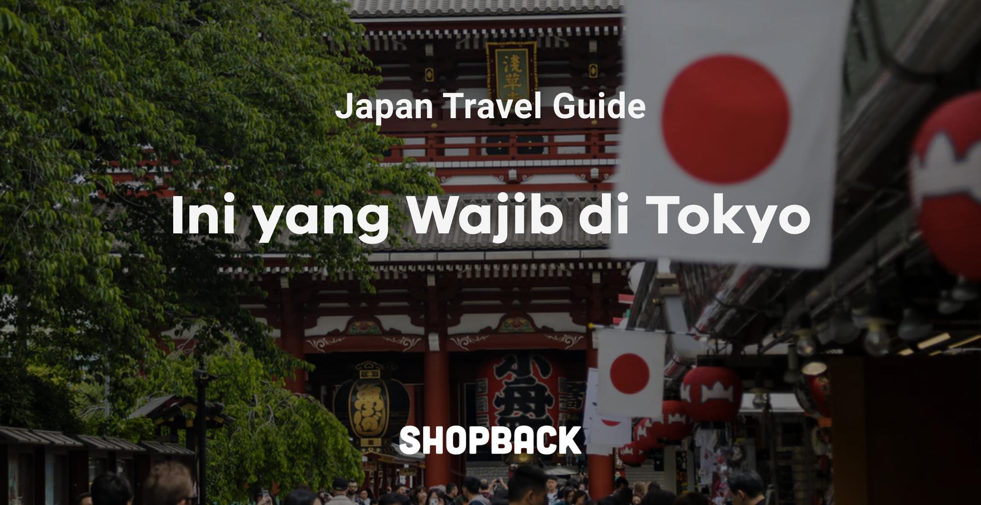 10 Tempat Wisata di Tokyo yang Wajib Masuk dalam Itinerary Kamu!