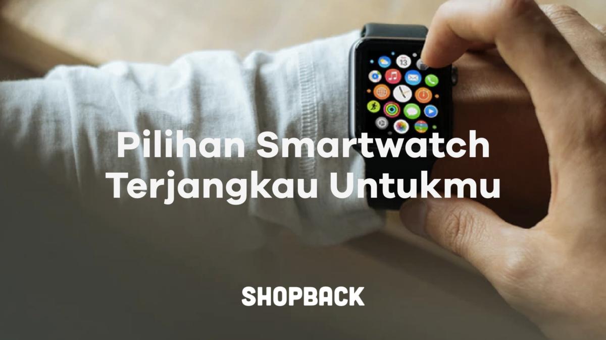 13 Smartwatch yang Harganya Nggak Sampai 1,5 Juta