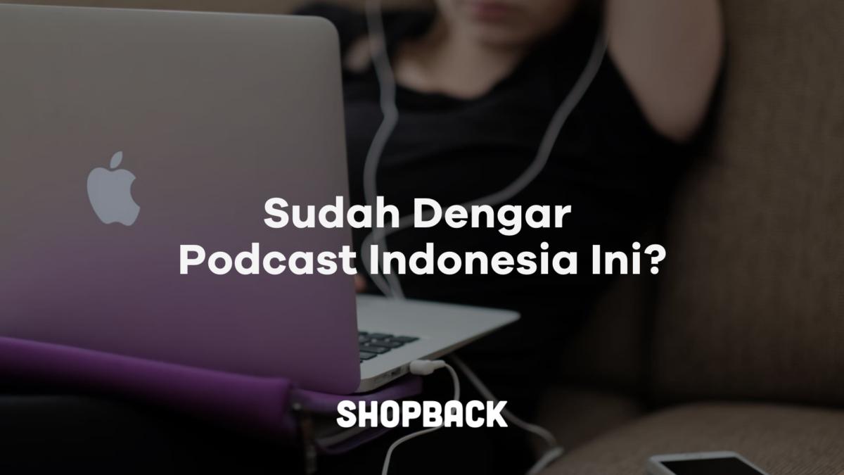 10 Rekomendasi Podcast Indonesia yang Wajib Kamu Dengar