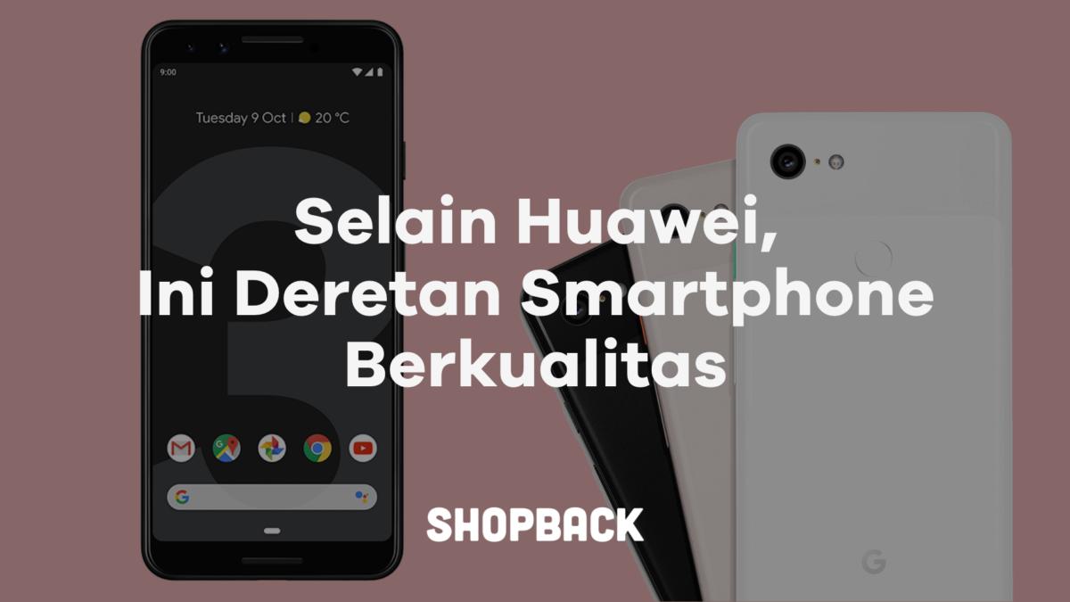 Minim Akses! Ini 4 Pilihan Handphone Murah Berkualitas Selain Huawei yang Patut untuk Dipertimbangkan