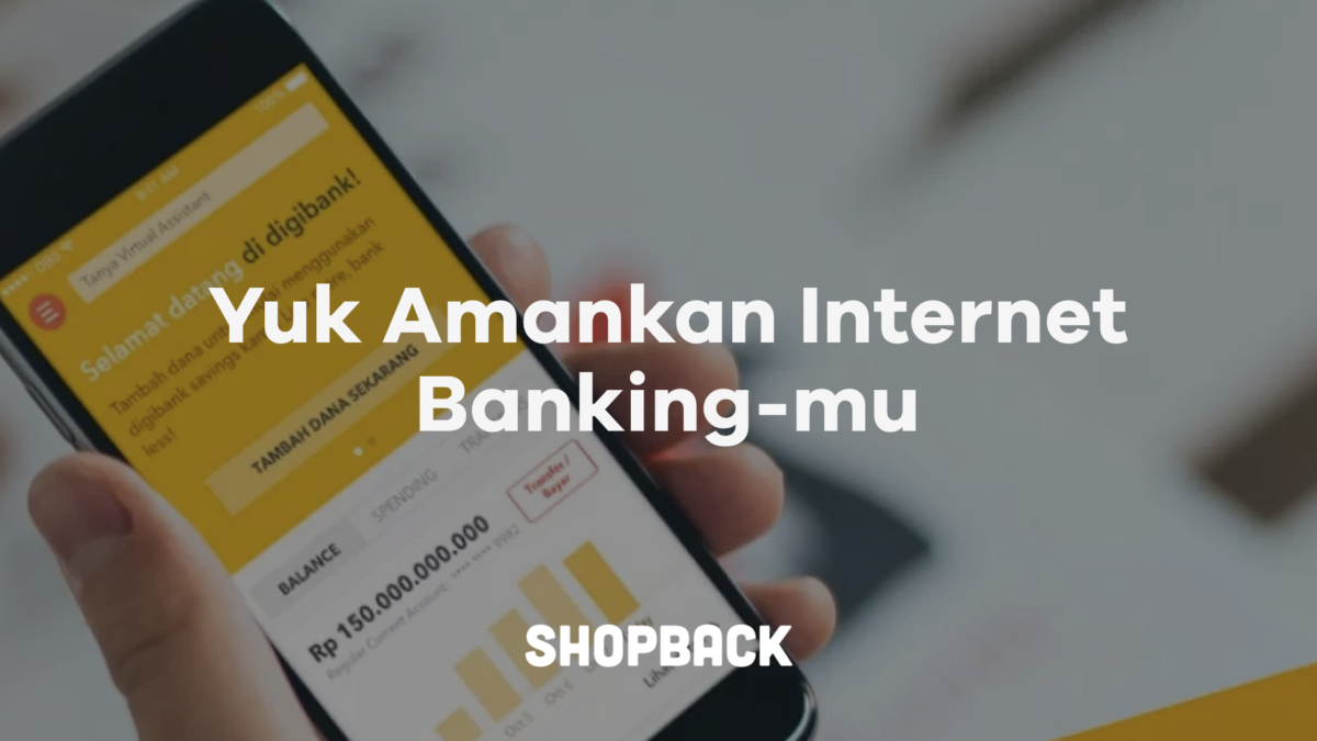 11 Tips Aman Menggunakan Internet Banking, Yuk Disimak!