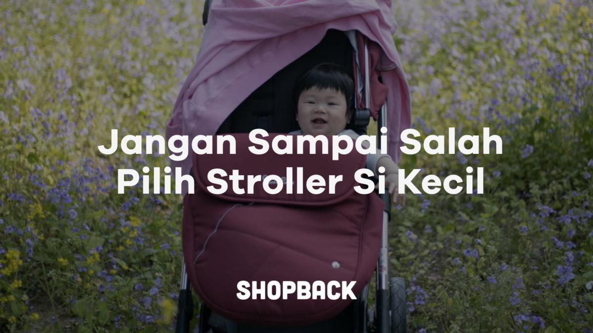 10 Cara Memilih Stroller Bayi yang Patut Kamu Perhatikan