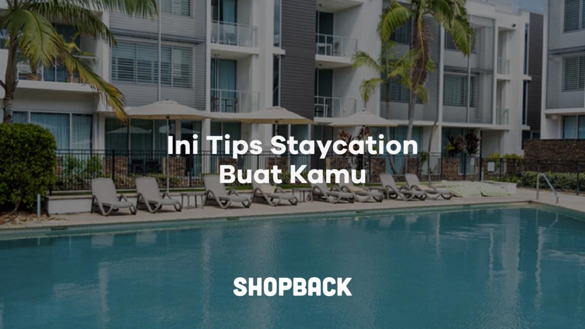 Biar Hemat Ini 10 Tips Memilih Hotel Untuk Staycation
