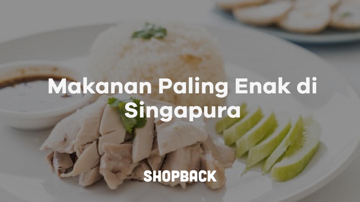 14 Makanan Khas Singapore yang Wajib Kamu Coba, Sudah Pernah?