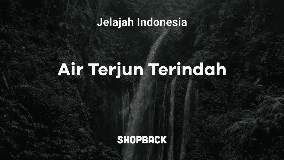 15 Wisata Air Terjun di Indonesia Penuh Pesona dan Cerita