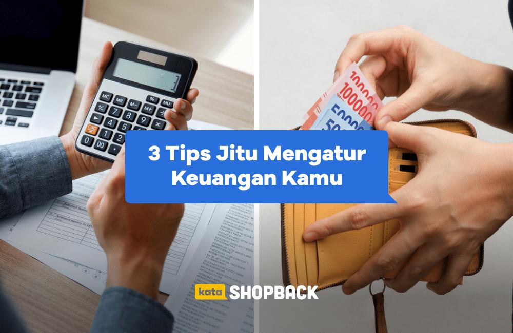 3 Tips Jitu Mengatur Keuangan yang WAJIB Dilakukan