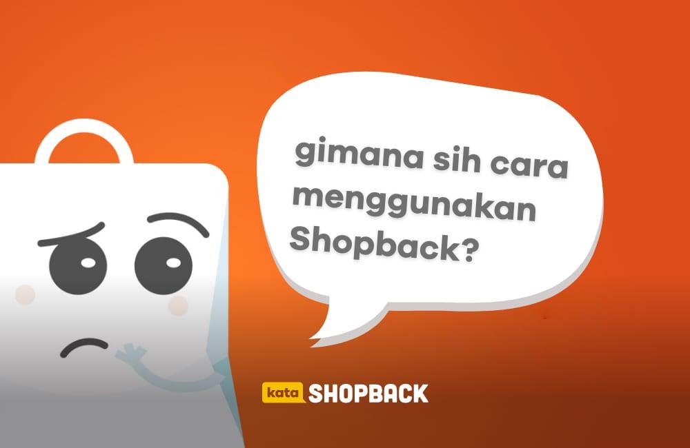 Begini Cara Menggunakan ShopBack, Supaya Belanja Dapat Cashback
