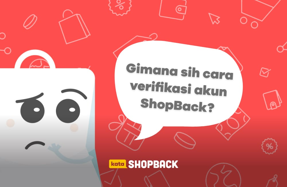 cara verfikasi akun ShopBack