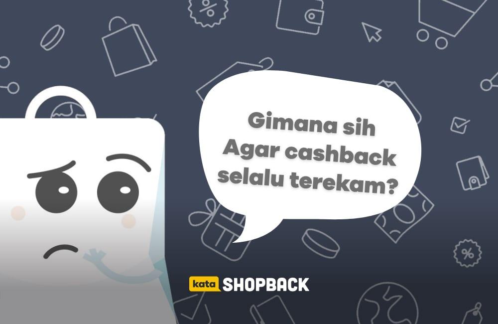 Agar Cashback ShopBack Terekam