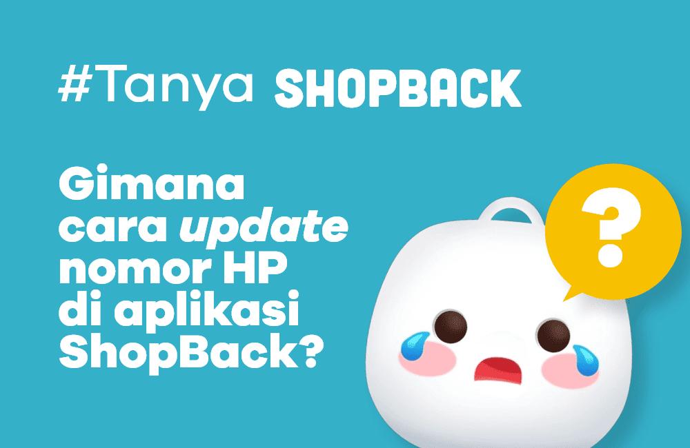 Ingin Memperbarui Nomor Ponsel di Aplikasi ShopBack? Begini Caranya