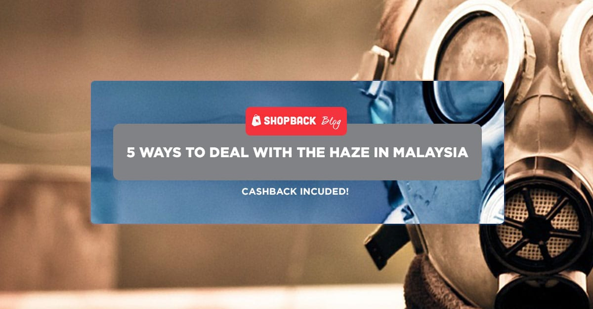 5 Clever Ways to Deal With The Haze In Malaysia