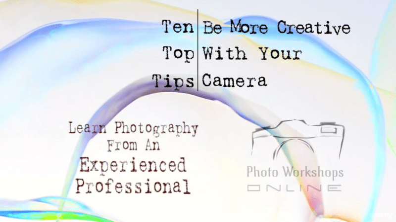 Photography: 10 Top Tips - Be More Creative with Your Camera