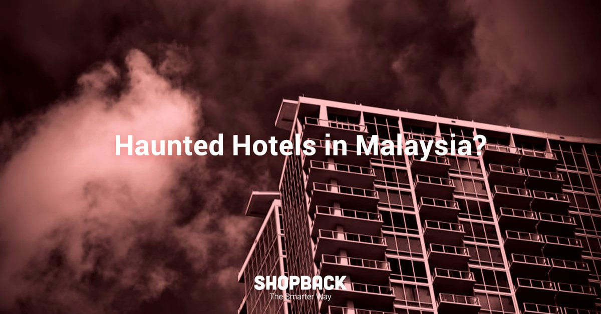 4 Haunted Hotels in Malaysia That Are Perfect For Ghostly