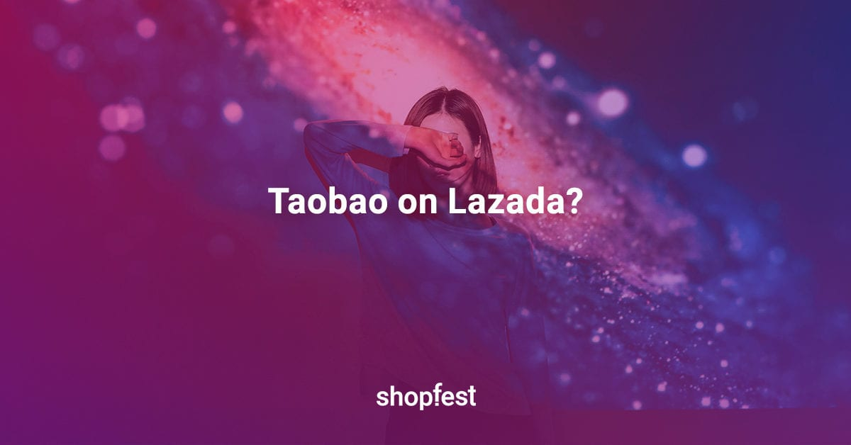How To Shop For Taobao Goods With Lazada [#ShopFest Guide]