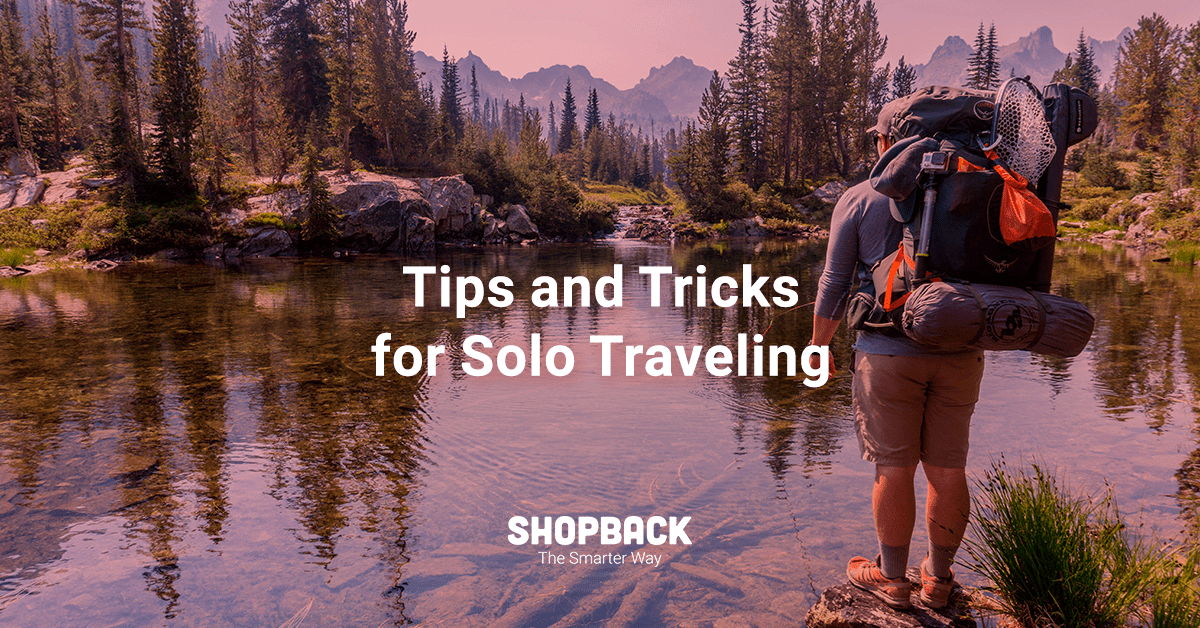Solo Traveling: Tips and Tricks on How to Make It Work
