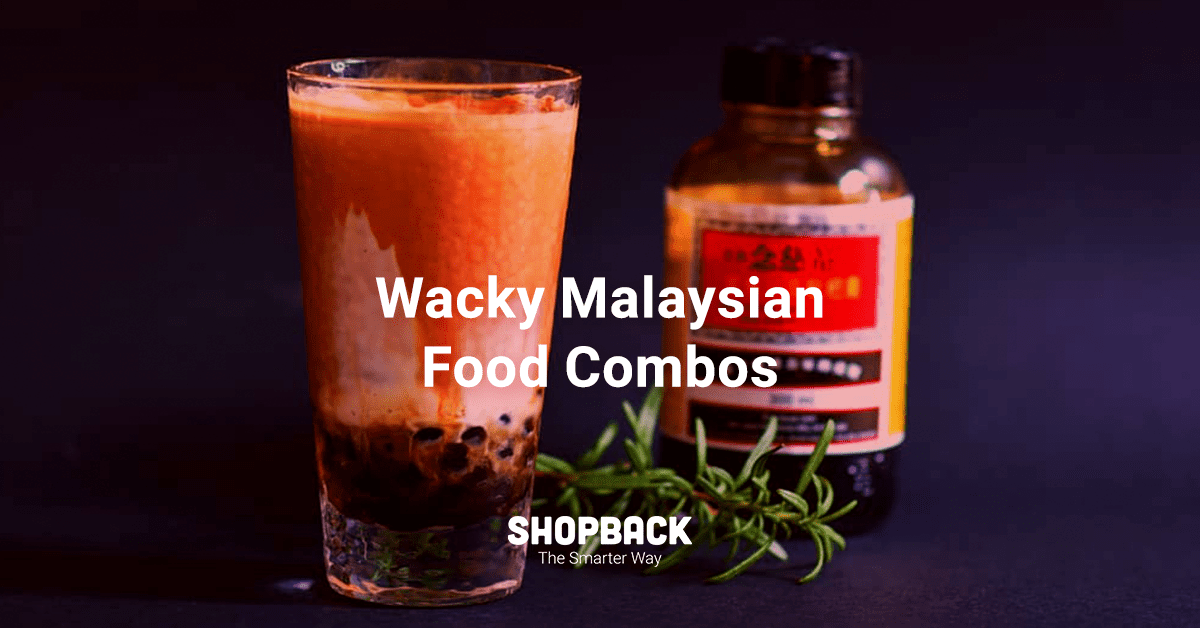 Wacky Malaysian Food Combos That Actually Work