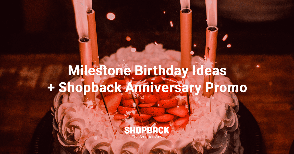 How to Celebrate Your Birthday at Each Milestone? (ShopBack 4th Anniversary Special)