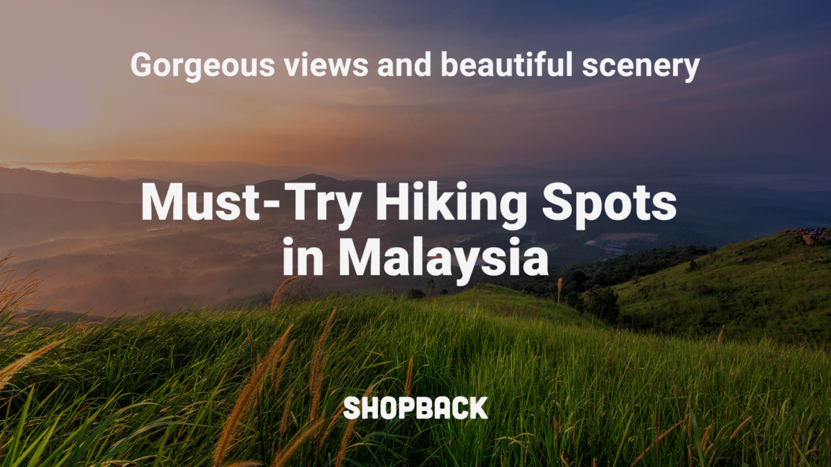 Must-Try Hiking Spots in Malaysia