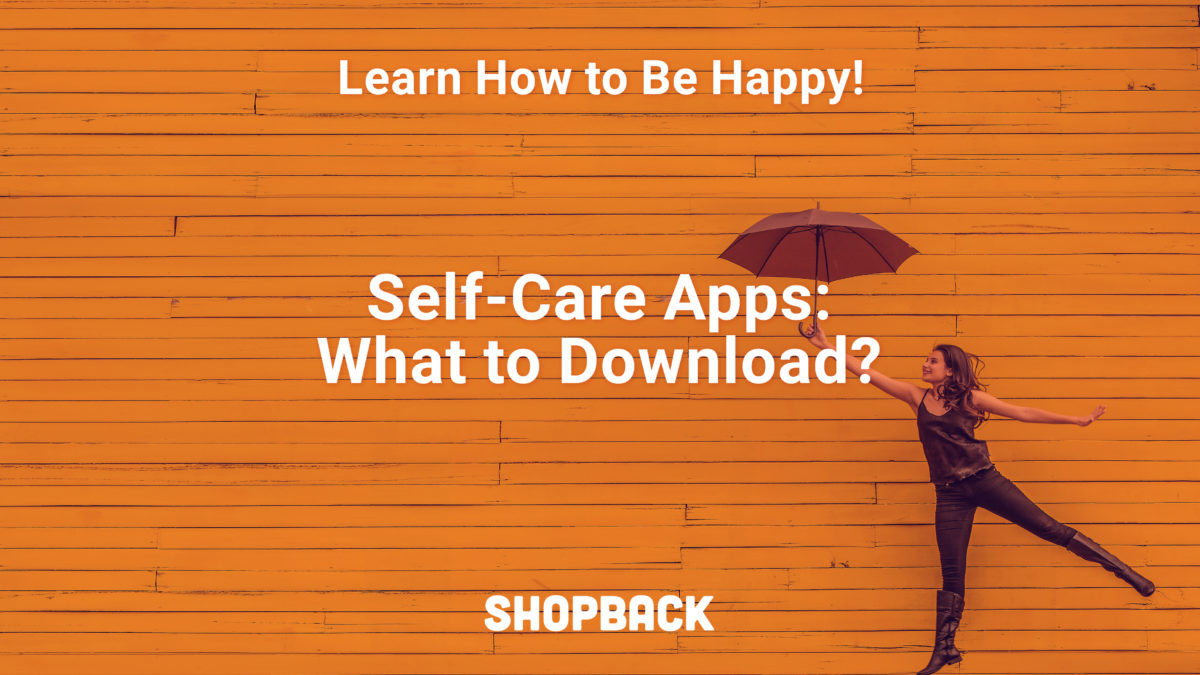 6  Self-Care Apps That'll Help You Be Happier In 2019