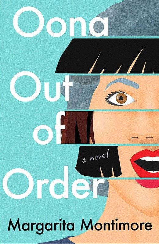 Oona Out of Order by Margarite Montimore