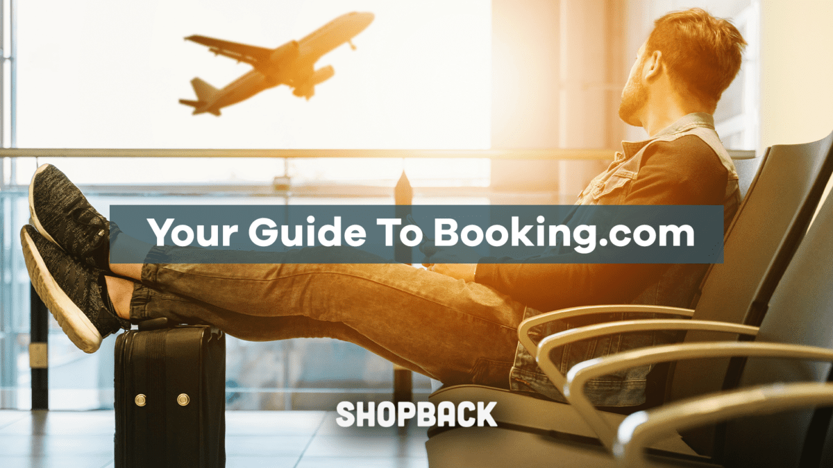 Your Guide To Saving On Booking.com With ShopBack!