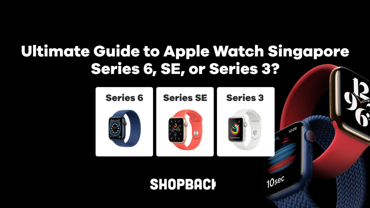 Ultimate Guide to Apple Watch Malaysia – Series 6, SE, or Series 3?