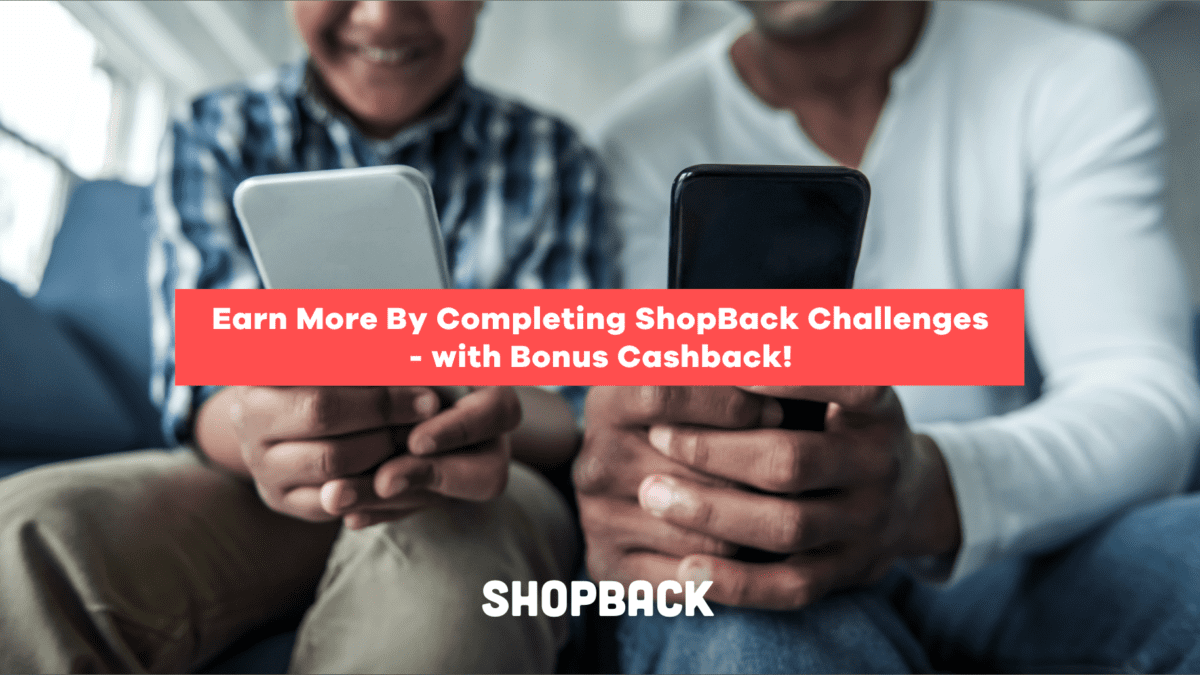 Earn More By Completing ShopBack Challenges – with Bonus Cashback!