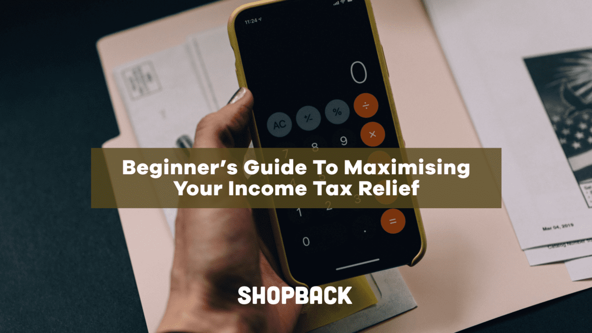 Beginner's Guide To Maximising Your Income Tax Relief This 2020