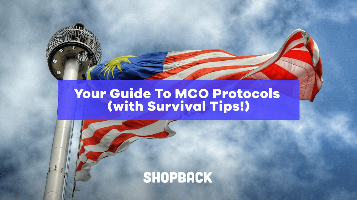All You Need To Know About MCO Malaysia Protocols (With Survival Tips)!