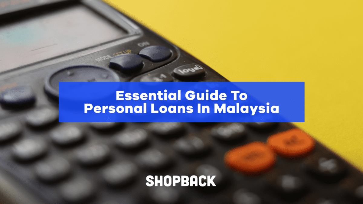 Your Essential Guide To The Best Personal Loans In Malaysia (2021)