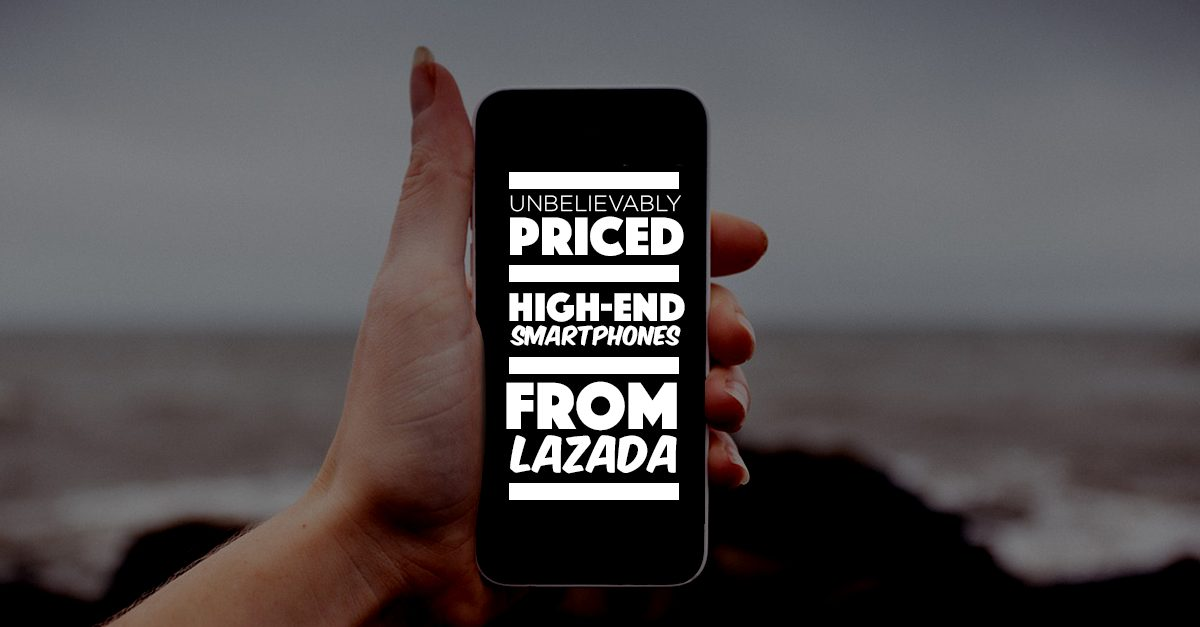 6 High-End Smartphones At Unbelievable Prices With Lazada