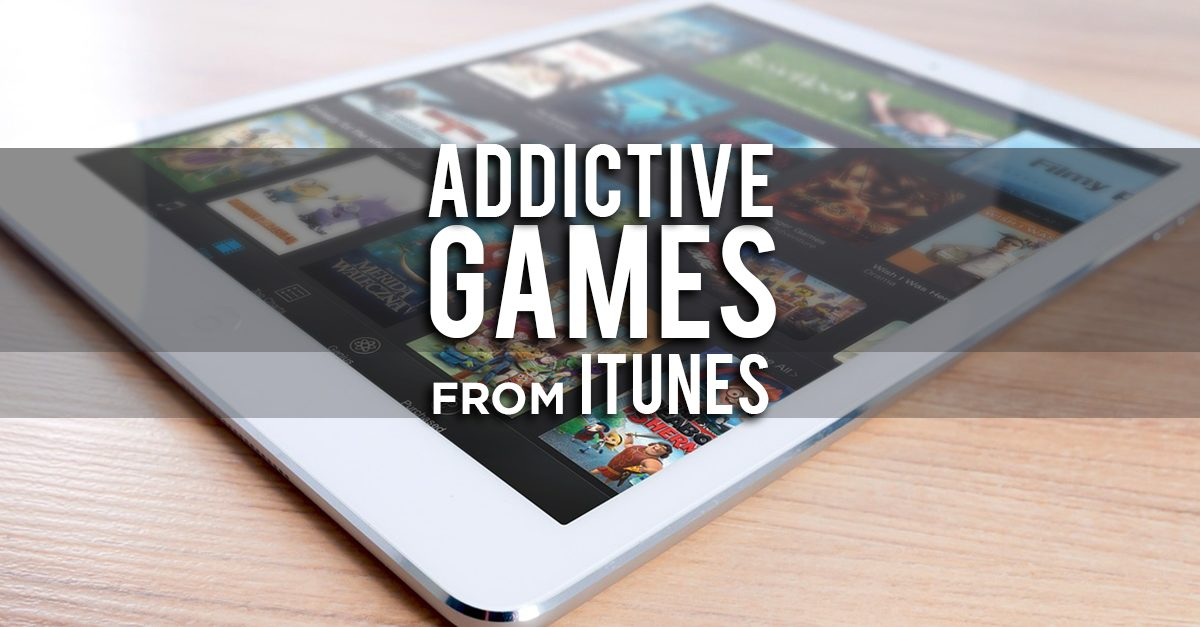8 Addictive Games You Need From the App Store