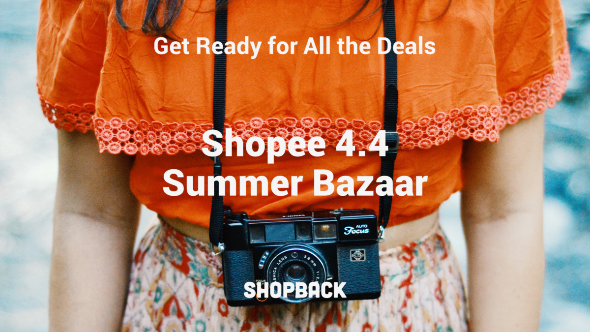 Shopee 4.4 Summer Bazaar: Find What Are The Biggest Deals in Store For You!
