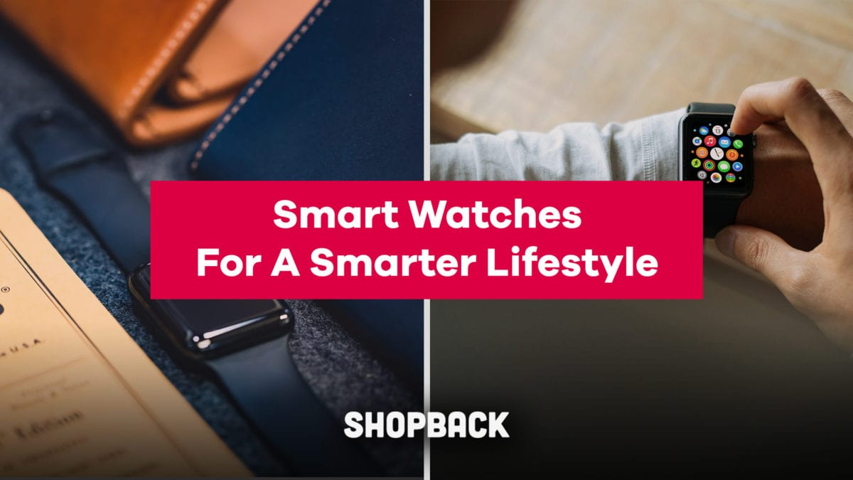 Smart Watches You Should Get in 2019 For A Smarter Lifestyle