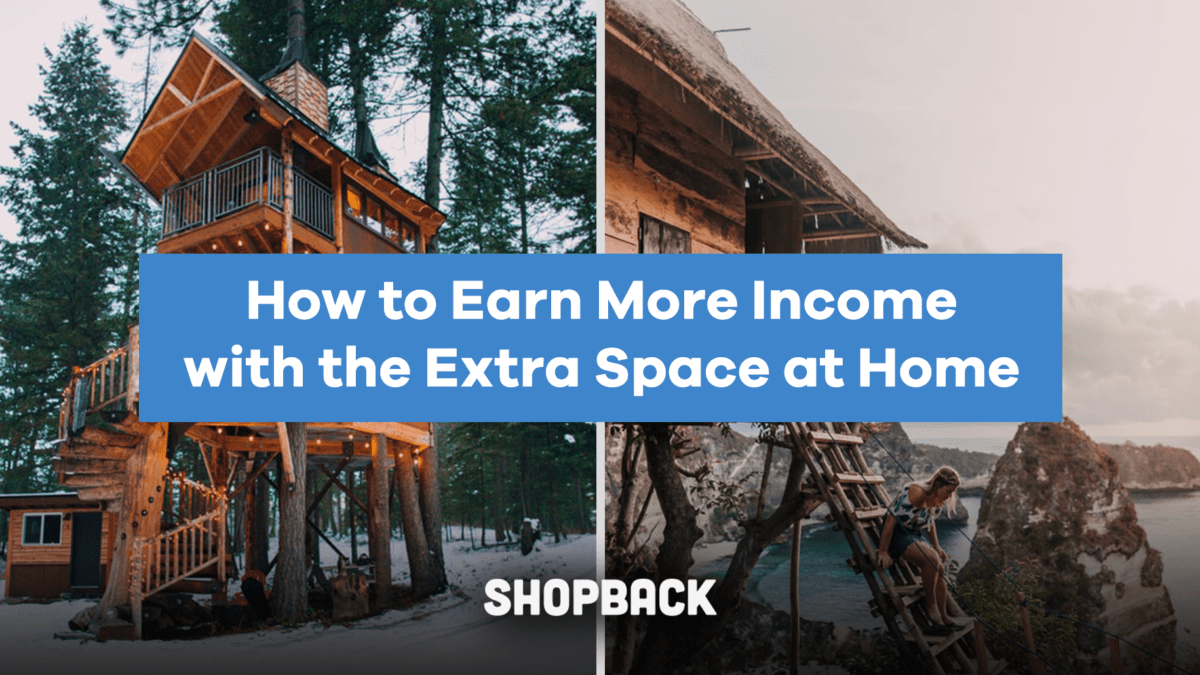 Have Space to Spare? Put it to good use and Earn More Income with it!