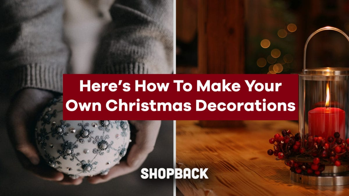 Here's How To Make Your Own Christmas Decorations On A Budget