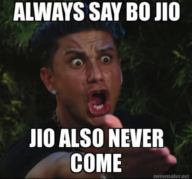 Jio also never come