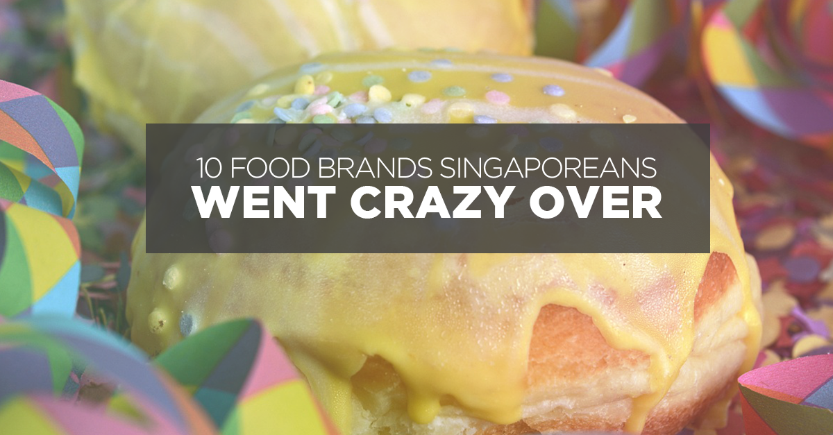 10 Food Brands That Singaporeans Went Crazy Over!