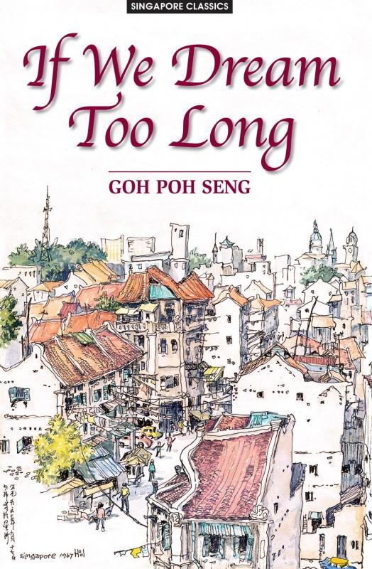 If We Dream Too Long (Goh Poh Seng)