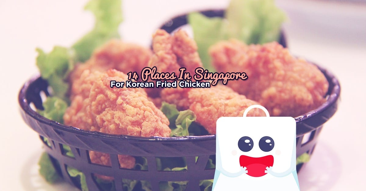 14 Places In Singapore For Korean Fried Chicken
