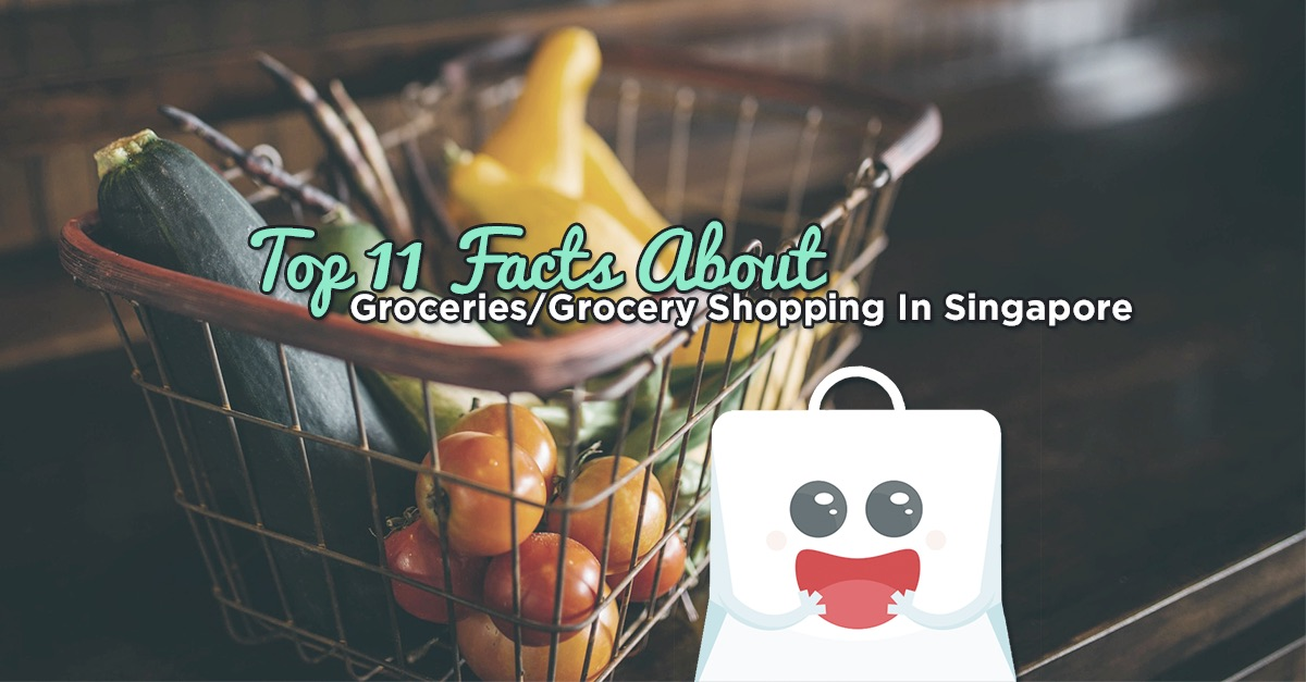 Top 11 Facts About Groceries/Grocery Shopping In Singapore