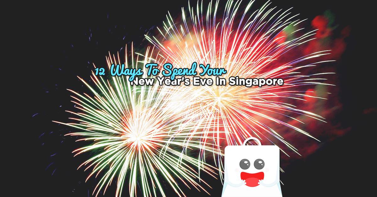 12 Ways To Spend Your New Year's Eve In Singapore