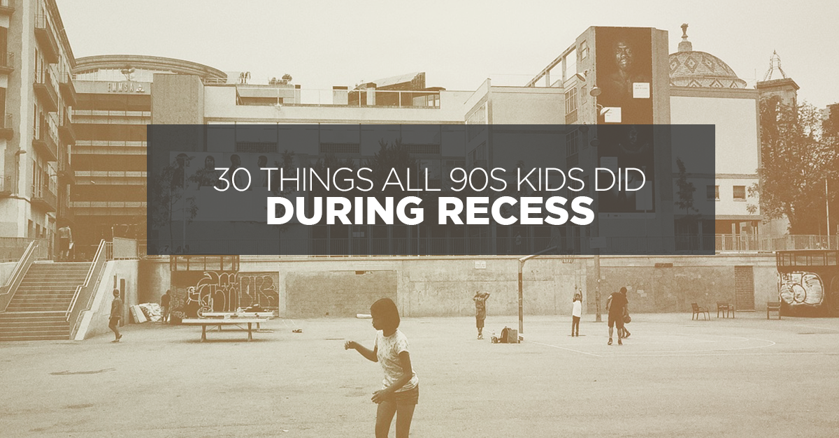 30 Things All 90's Kids Did During Primary School Recess