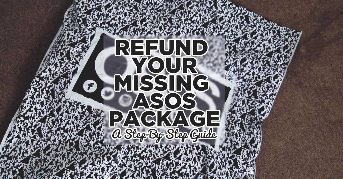 How To Get Your Missing ASOS Package Refunded