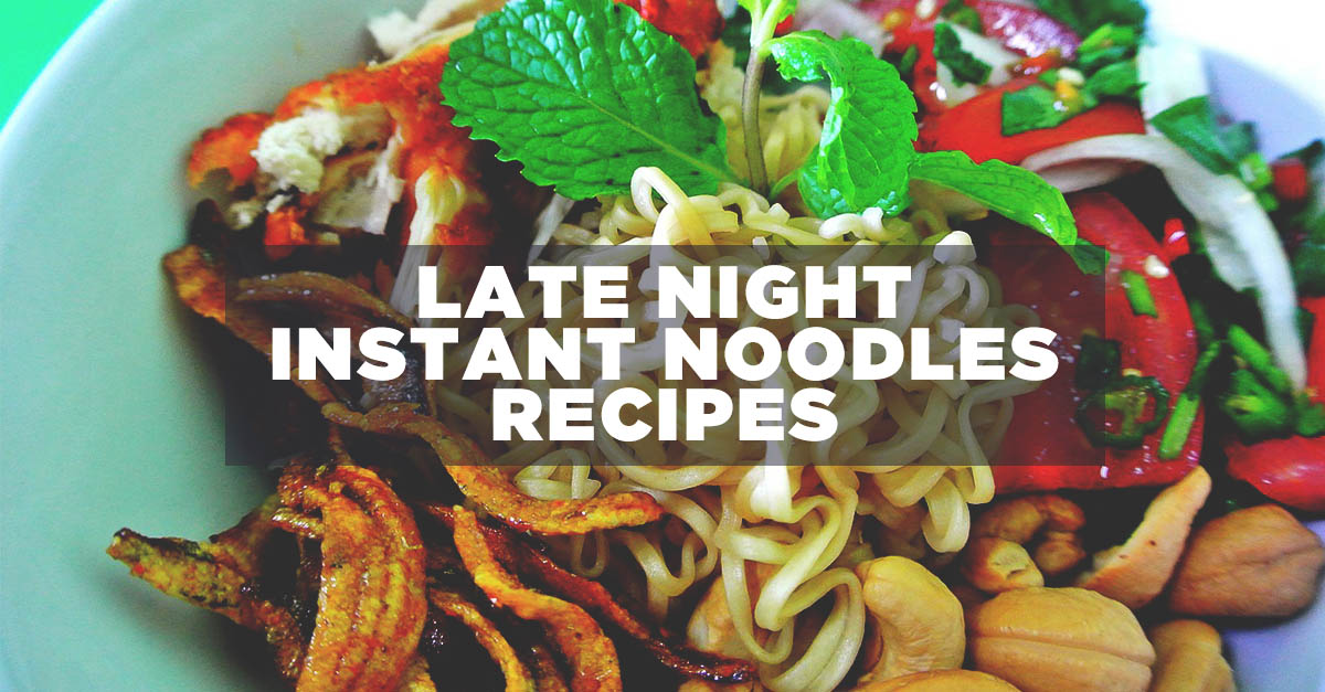 11 Quick Instant Noodle Recipes For Lonely Supper Nights